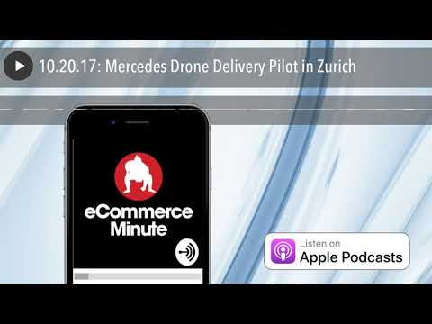 10.20.17: Mercedes Drone Delivery Pilot in Zurich