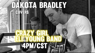 """Crazy Girl"" - Eli Young Band cover by Dakota Bradley"