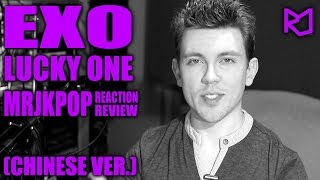 EXO Lucky One (Chinese Ver.) Reaction / Review – MRJKPOP