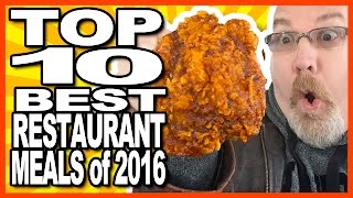 MY TOP 10 BEST RESTAURANT MEALS of 2016 by KBDProductionsTV