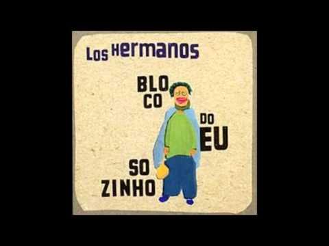 Los Hermanos Bloco Do Eu Sozinho (2001)
