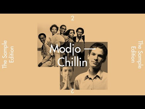 "THE SAMPLE EDITION #2 — ""CHILLIN"" by Modjo"