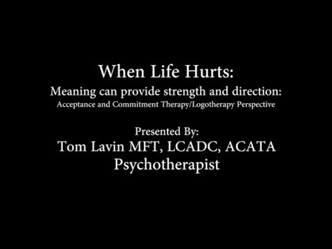 When Life Hurts: ACT and Logotherapy