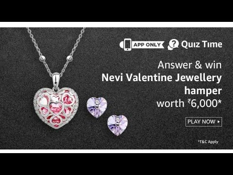 Amazon Quiz time – Answer & win Nevi Valentine Jewellery hampers  2018