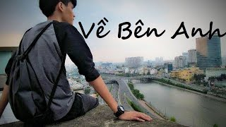 [MV OFFICIAL] Về Bên Anh - Lâm Nguyễn ft Maxi (Naro)