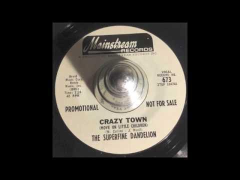 The Superfine Dandelion - Crazy Town