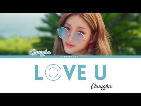 CHUNG HA (청하)_' LOVE U' Lyrics [Color Coded_Han_Rom_Eng]
