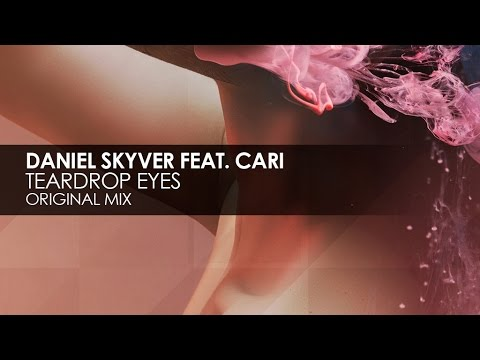 Daniel Skyver featuring Cari - Teardrop Eyes