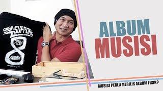 APAKAH MUSISI MASIH PERLU MERILIS ALBUM FISIK? | #MondayView