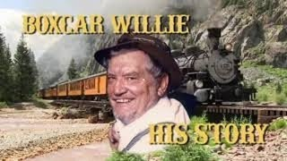 BOXCAR WILLIE (Gone But Not Forgotten) Full Version