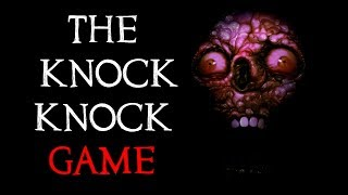 """The Knock Knock Game"" Creepypasta"