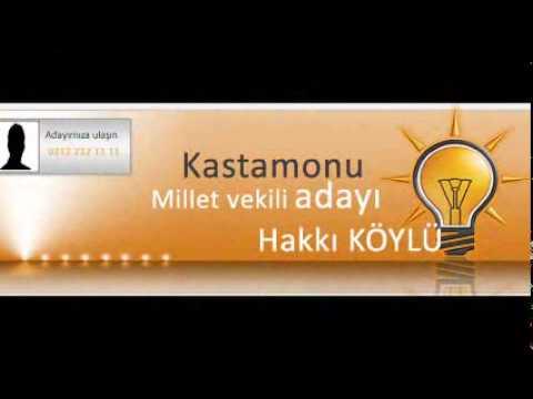 AKP Kastamonu Milletvekili Adayı Hakkı KÖYLÜ - www.nedenAKP.com