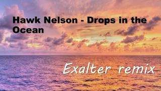 hawk nelson drops in the ocean exalter remix