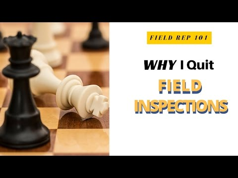Why I Quit Field Inspections