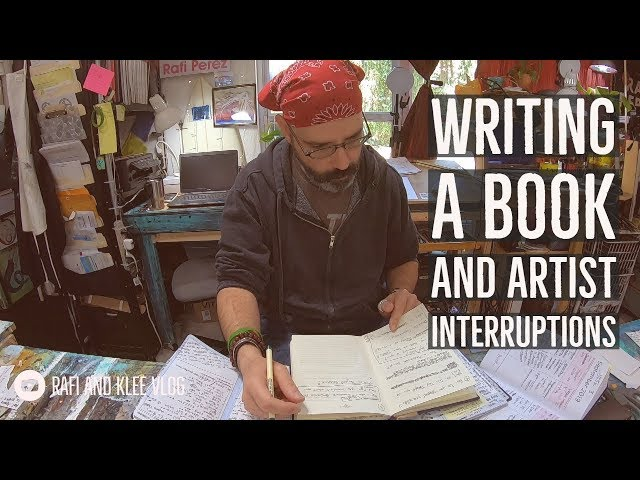 Writing A Book And Artist Interruptions