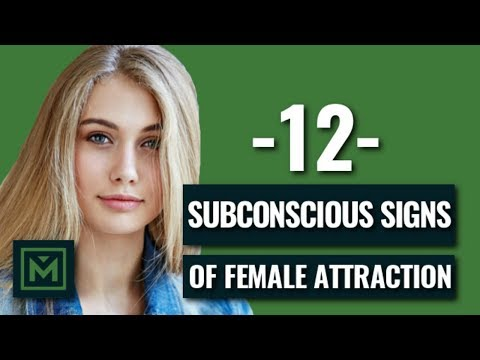 12 Subconscious Signs of Attraction - The only list you need