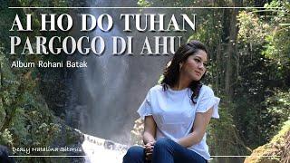 AI HO DO TUHAN PARGOGO DI AHU - DEASY NATALINA SITORUS ( COVER LAGU ROHANI BATAK)