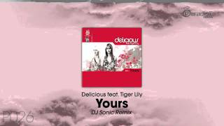 Delicious feat. Tiger Lily - Yours (DJ Sonic Remix)