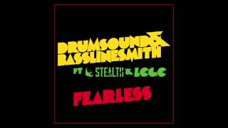 Drumsound & Bassline Smith feat. Stealth & LCGC - Fearless (Official Audio)