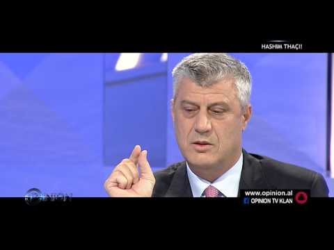 Opinion - Hashim Thaci! (19 tetor 2016)