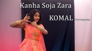 Kanha Soja Zara Bahubali 2 Dance Choreography | Komal Nagpuri Video Songs | Bollywood Dance Steps