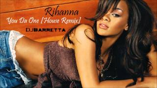 You Da One [House Remix] - Rihanna