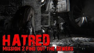 HATRED : Mission 2 Find out the Sewers