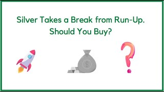 Silver Take a Break from Run-Up. Should You Buy?