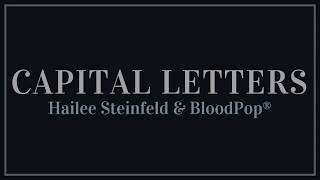 Hailee Steinfeld, BloodPop® - Capital Letters (from Fifty Shades Freed) | Lyrics