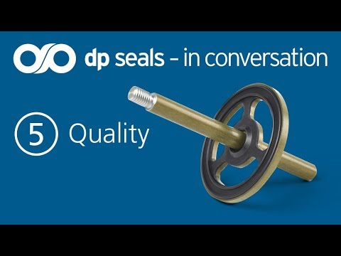 DP Seals 'In Conversation' Video 5 - Quality