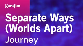 Karaoke Separate Ways (Worlds Apart) - Journey *