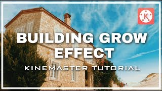 BUILDING GROW EFFECT LIKE RYAN NANGLE and BENN TK  | KINEMASTER TUTORIAL 2019
