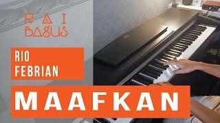 Rio Febrian - Maafkan Piano Cover