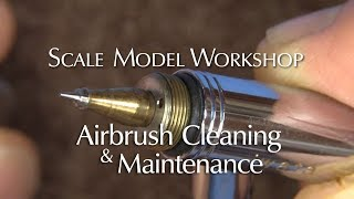 Airbrush Cleaning and Maintenance