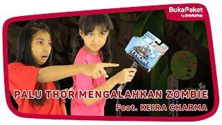 Keira Charma Challenge Drama Palu Thor Sakti Mengalahkan Zombie BukaPaket for Kids