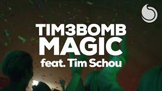 Tim3bomb Ft. Tim Schou - Magic (Official Music Video)