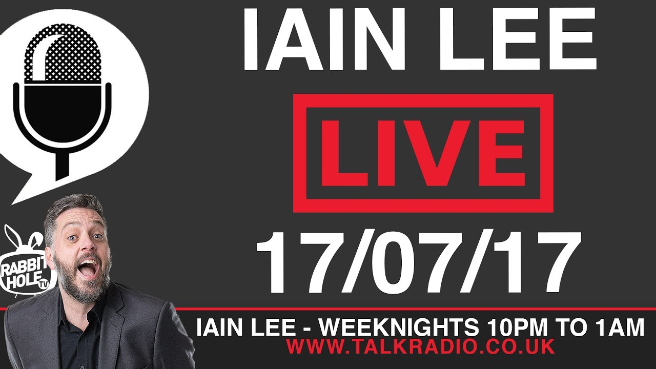 The Late Night Alternative with Iain Lee Live Replay - 17/07/17