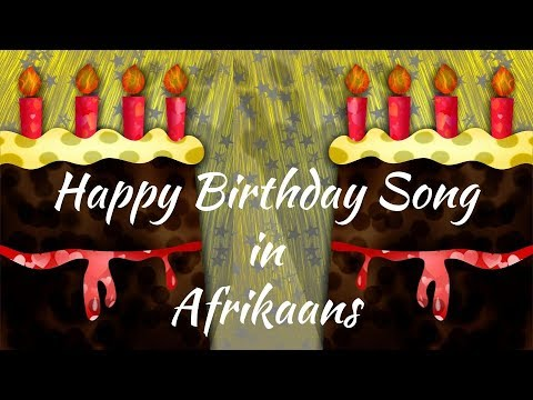 Happy Birthday Song In Afrikaans Youtube