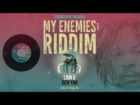 Lion D - Deh Yah [My Enemies Riddim] Conquering Records 2017