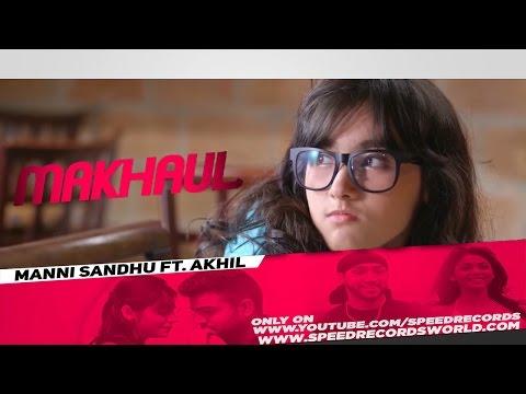 Korea Mix | Makhaul | Akhil | Manni Sandhu | Latest Punjabi Song 2016 |