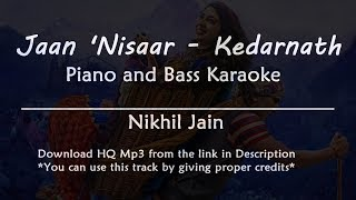 Jaan Nisaar - Kedarnath | Arijit Singh | Karaoke with Lyrics | Piano and Bass