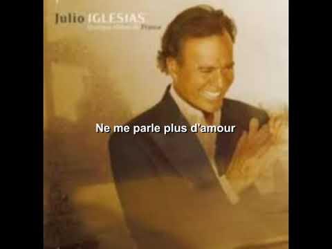 Julio * IGLESIAS ** Ne me parle plus d'amour ** Karaoke
