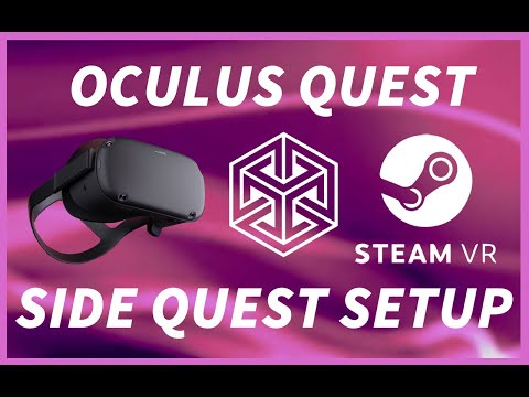 Oculus Quest - SideQuest Setup, Installing Games, Streaming And Using Steam VR
