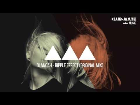 Blancah - Ripple Effect (Original Mix)