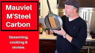 """Mauviel M'Steel 11"""" Carbon Steel Seasoning & Cooking"""