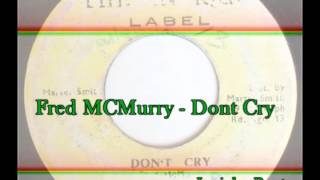 Fred MCMurry - Dont Cry