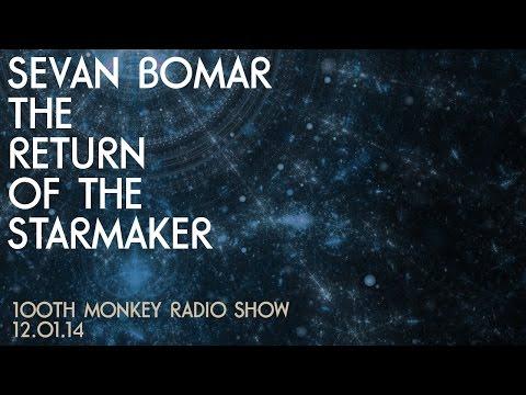 THE RETURN OF THE STARMAKER - SEVAN ON 100TH MONKEY RADIO - 12-1-14