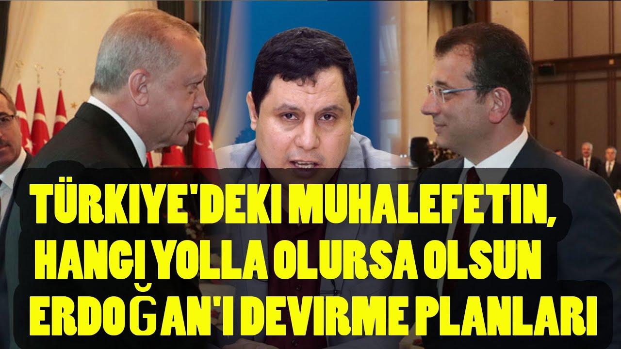 Türkiye'deki muhalefetin, hangi yolla olursa olsun Erdoğan'ı devirme planları