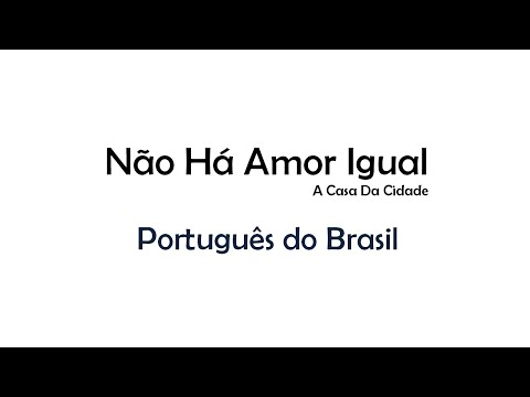 Não Há Amor Igual - A Casa Da Cidade (Brazilian Portuguese)
