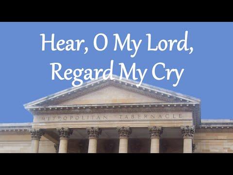 Hear, O My Lord, Regard My Cry